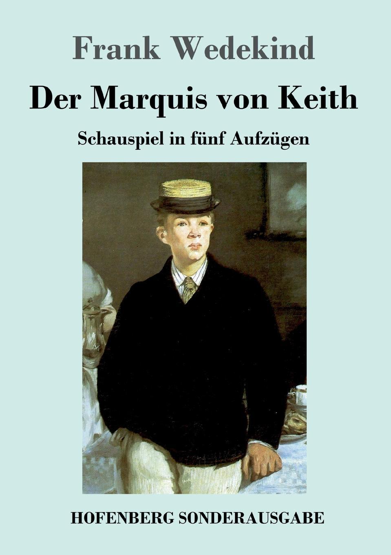 Frank Wedekind Der Marquis von Keith frank wedekind der marquis von keith