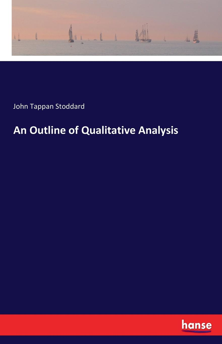 John Tappan Stoddard An Outline of Qualitative Analysis baring maurice an outline of russian literature