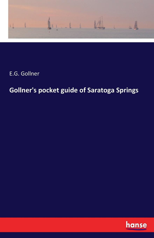 E.G. Gollner Gollner.s pocket guide of Saratoga Springs pocket medicine