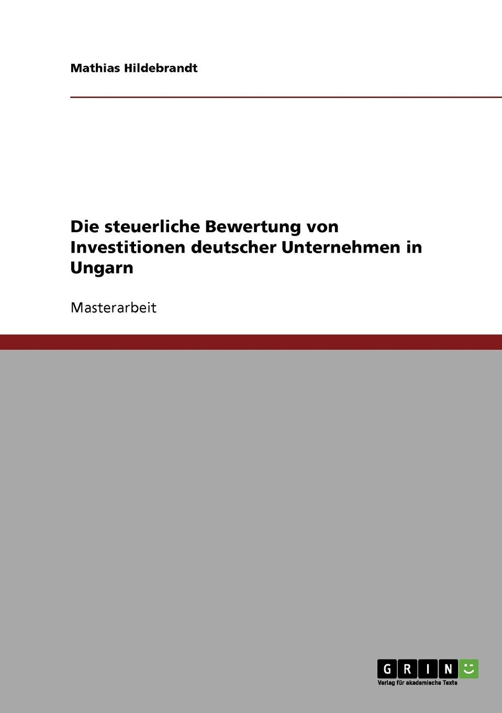 Mathias Hildebrandt Die steuerliche Bewertung von Investitionen deutscher Unternehmen in Ungarn katalin david sakrale kunstschatze in ungarn