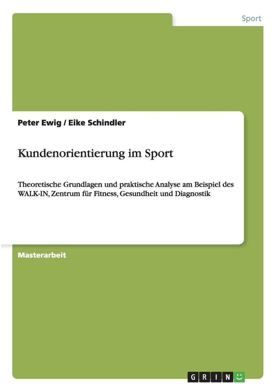 Peter Ewig, Eike Schindler Kundenorientierung im Sport christian schlegtendal thomas schlegtendal kundenorientierung und suchverhalten im pos