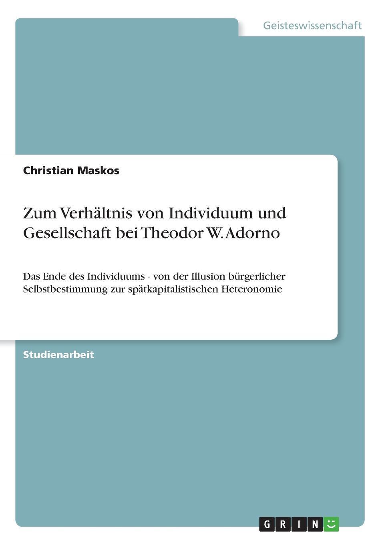 Christian Maskos Zum Verhaltnis von Individuum und Gesellschaft bei Theodor W. Adorno andreas kern die genese des judensterns im nationalsozialismus