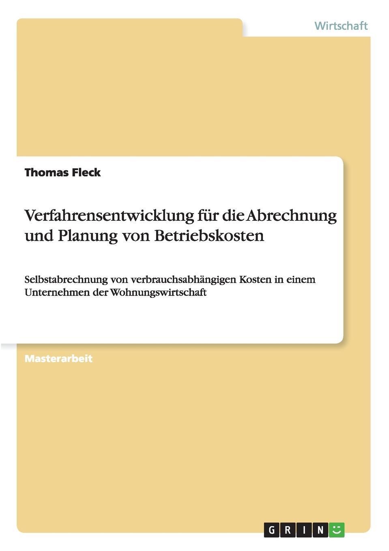 Verfahrensentwicklung fur die Abrechnung und Planung von Betriebskosten Masterarbeit aus dem Jahr 2011 im Fachbereich BWL - Allgemeines...