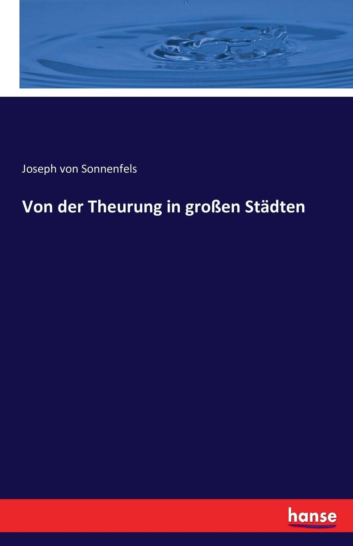 Joseph von Sonnenfels Von der Theurung in grossen Stadten недорого