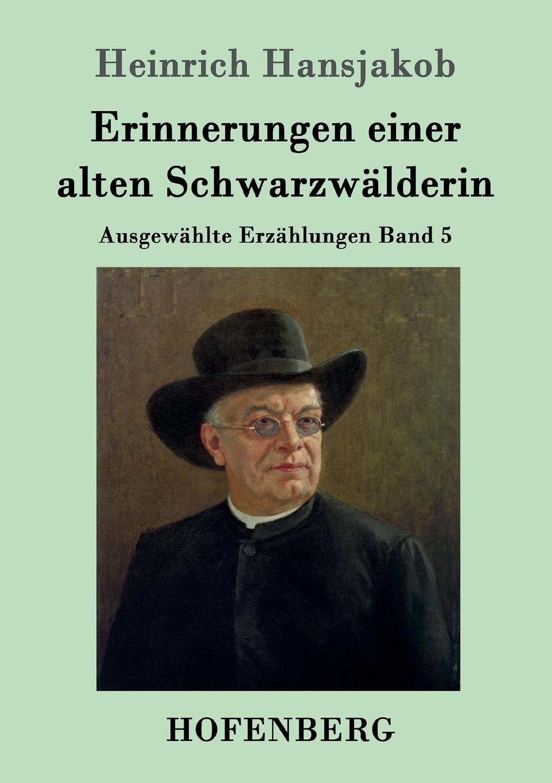 Heinrich Hansjakob Erinnerungen einer alten Schwarzwalderin heinrich khunrath amphitheatrvm sapientiae aeternae