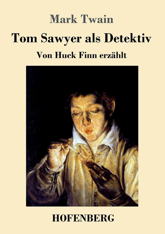 Mark Twain Tom Sawyer als Detektiv mark twain tom sawyer detective a novella
