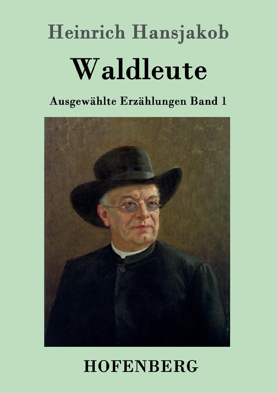 Heinrich Hansjakob Waldleute heinrich khunrath amphitheatrvm sapientiae aeternae