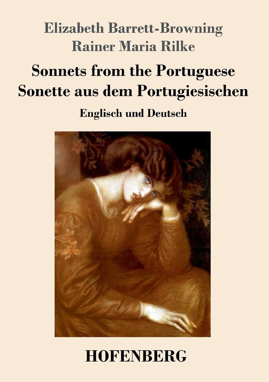 лучшая цена Rainer Maria Rilke, Elizabeth Barrett-Browning Sonnets from the Portuguese / Sonette aus dem Portugiesischen