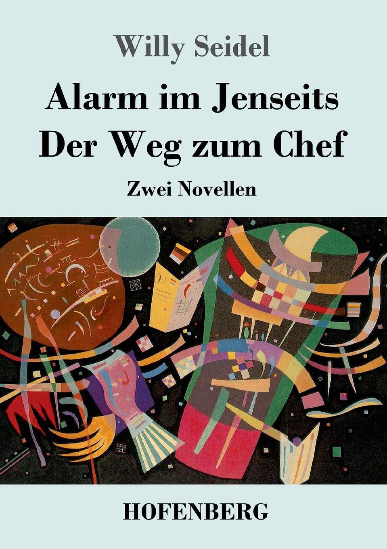 Willy Seidel Alarm im Jenseits / Der Weg zum Chef karl may am jenseits
