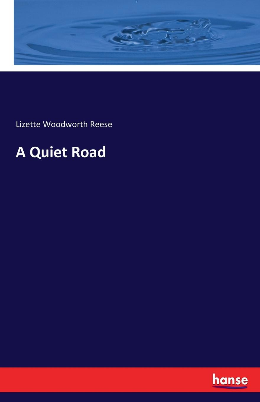 Lizette Woodworth Reese A Quiet Road quiet as a mouse and other animal idioms
