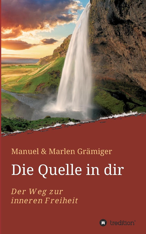 Manuel & Marlen Grämiger Die Quelle in dir брюки чинос quelle quelle 920895