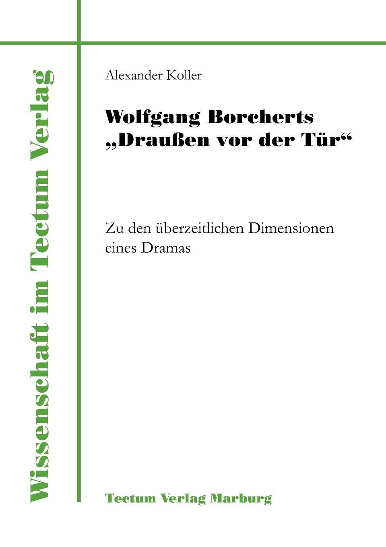Alexander Koller Wolfgang Borcherts Draussen vor der Tur a bahn j offenbach ein ehemann vor der tur