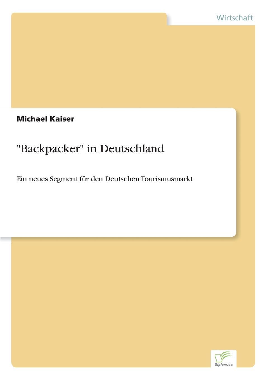 "Michael Kaiser. ""Backpacker"" in Deutschland"