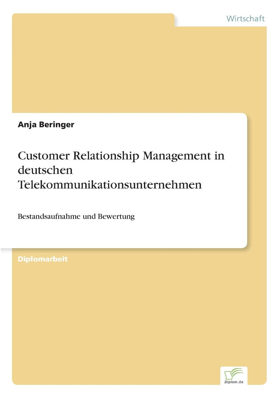 Anja Beringer Customer Relationship Management in deutschen Telekommunikationsunternehmen aga kamilla it fur kunden qualitatsmanagement bei customer relationship management