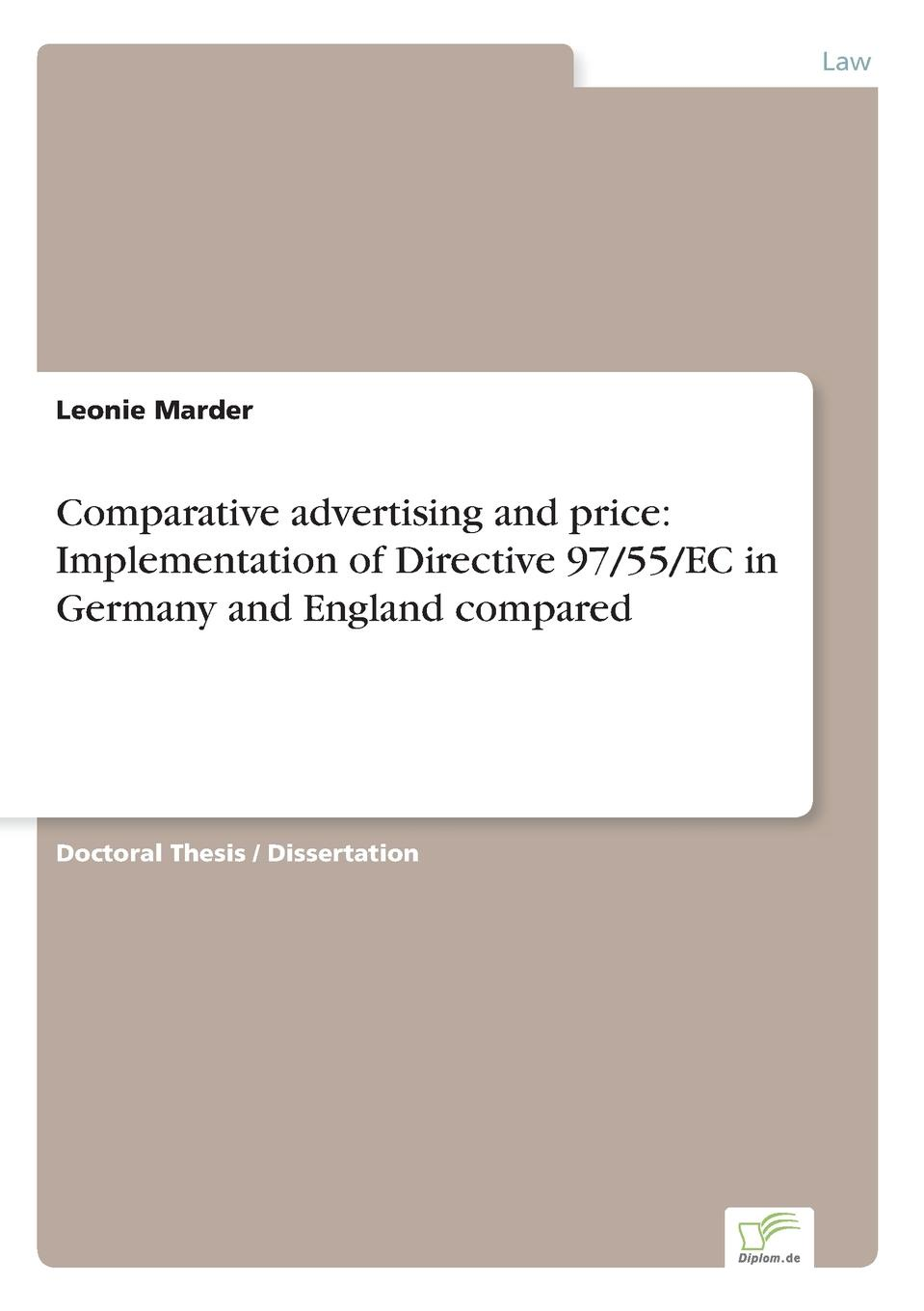 Leonie Marder Comparative advertising and price. Implementation of Directive 97/55/EC in Germany and England compared studies in roman law with comparative views of the laws of france england and scotland