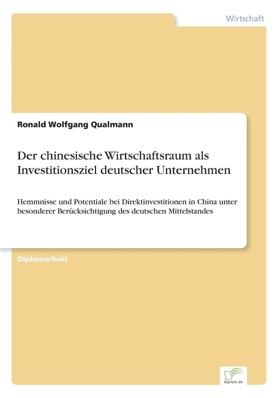 Ronald Wolfgang Qualmann Der chinesische Wirtschaftsraum als Investitionsziel deutscher Unternehmen недорого