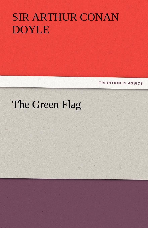 Arthur Conan Doyle The Green Flag