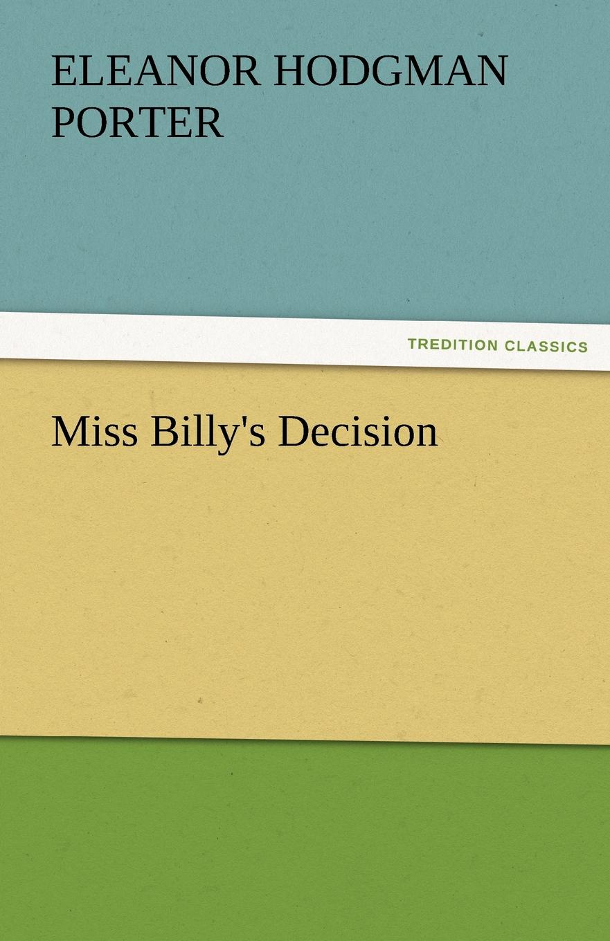 Eleanor H. Porter Miss Billy.s Decision