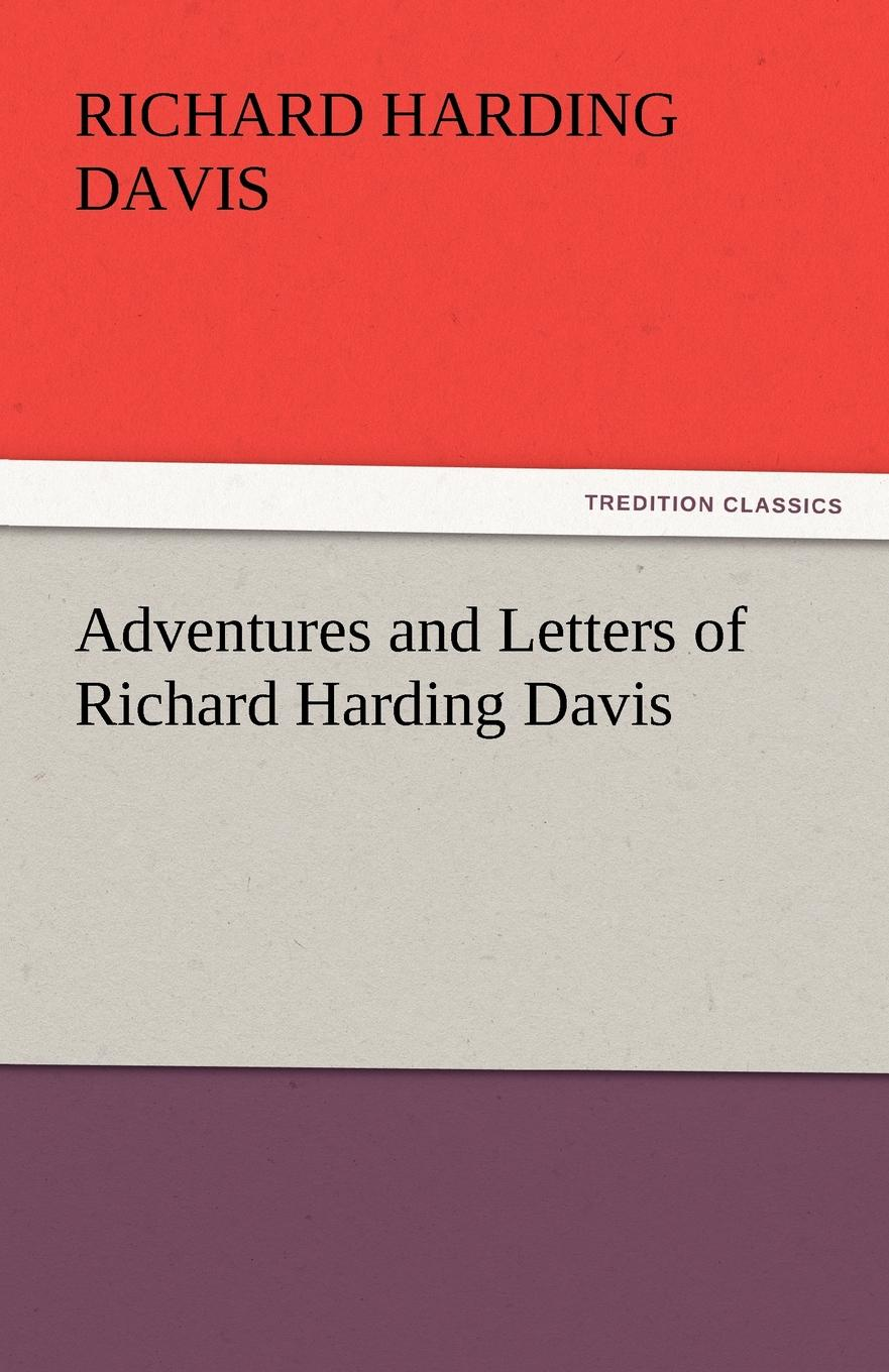 Richard Harding Davis Adventures and Letters of Richard Harding Davis richard chang y the passion plan at work building a passion driven organization isbn 9780787959029