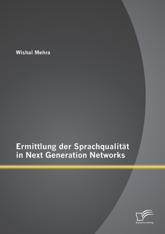 Wishal Mehra Ermittlung der Sprachqualitat in Next Generation Networks
