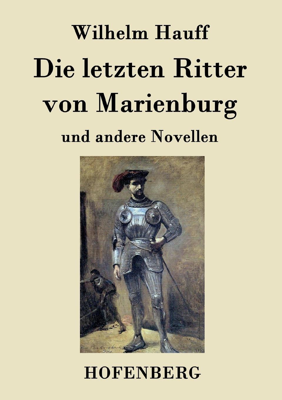 Wilhelm Hauff Die letzten Ritter von Marienburg гауф в wilhelm hauff marchen