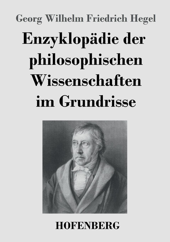 Georg Wilhelm Friedrich Hegel Enzyklopadie der philosophischen Wissenschaften im Grundrisse massimo ferrari ernst cassirer stationen einer philosophischen biographie