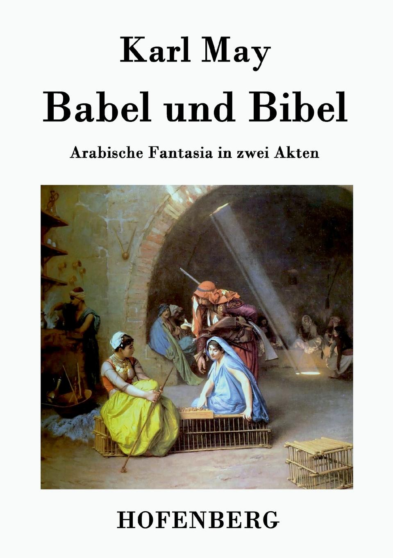 Karl May Babel und Bibel