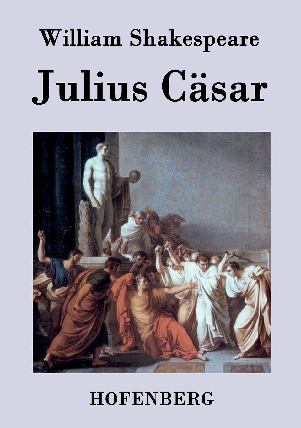 William Shakespeare Julius Casar william shakespeare julius casar