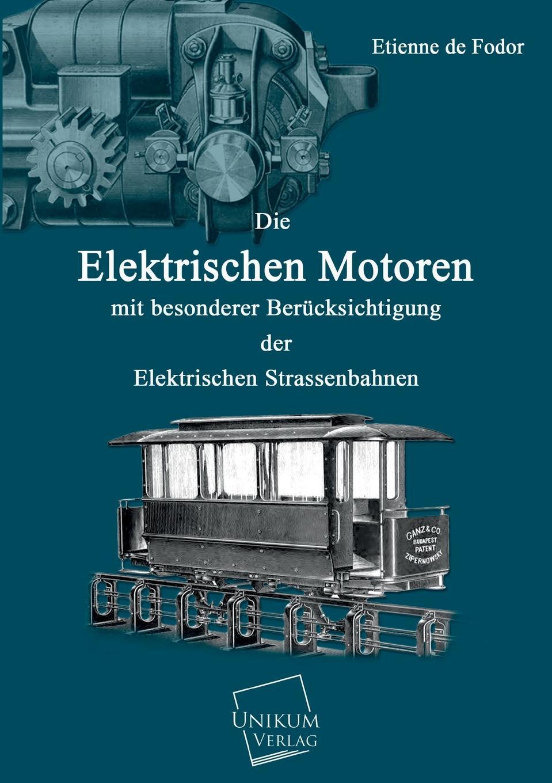 Etienne De Fodor Die Elektrischen Motoren h schellen die magnet und dynamo elektrischen maschinen
