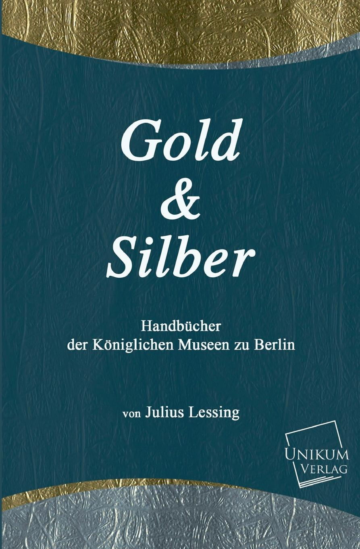 Julius Lessing Gold Und Silber недорого