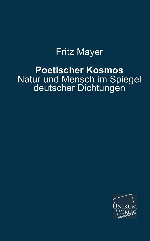 Fritz Mayer Poetischer Kosmos fritz mayer poetischer kosmos
