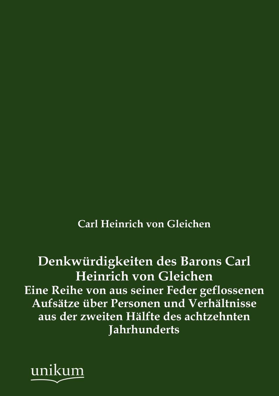 Carl Heinrich Von Gleichen Denkw Rdigkeiten Des Barons Carl Heinrich Von Gleichen christian carl j bunsen die zeichen der zeit