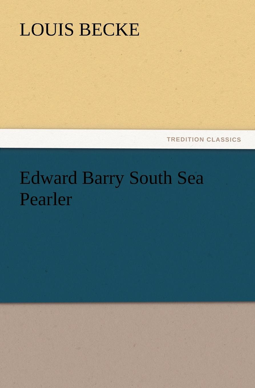 Louis Becke Edward Barry South Sea Pearler