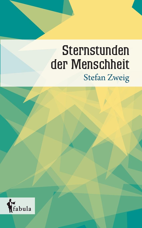 Stefan Zweig Sternstunden der Menschheit stefan zweig jeremias eine dramatische dichtung in neun bildern