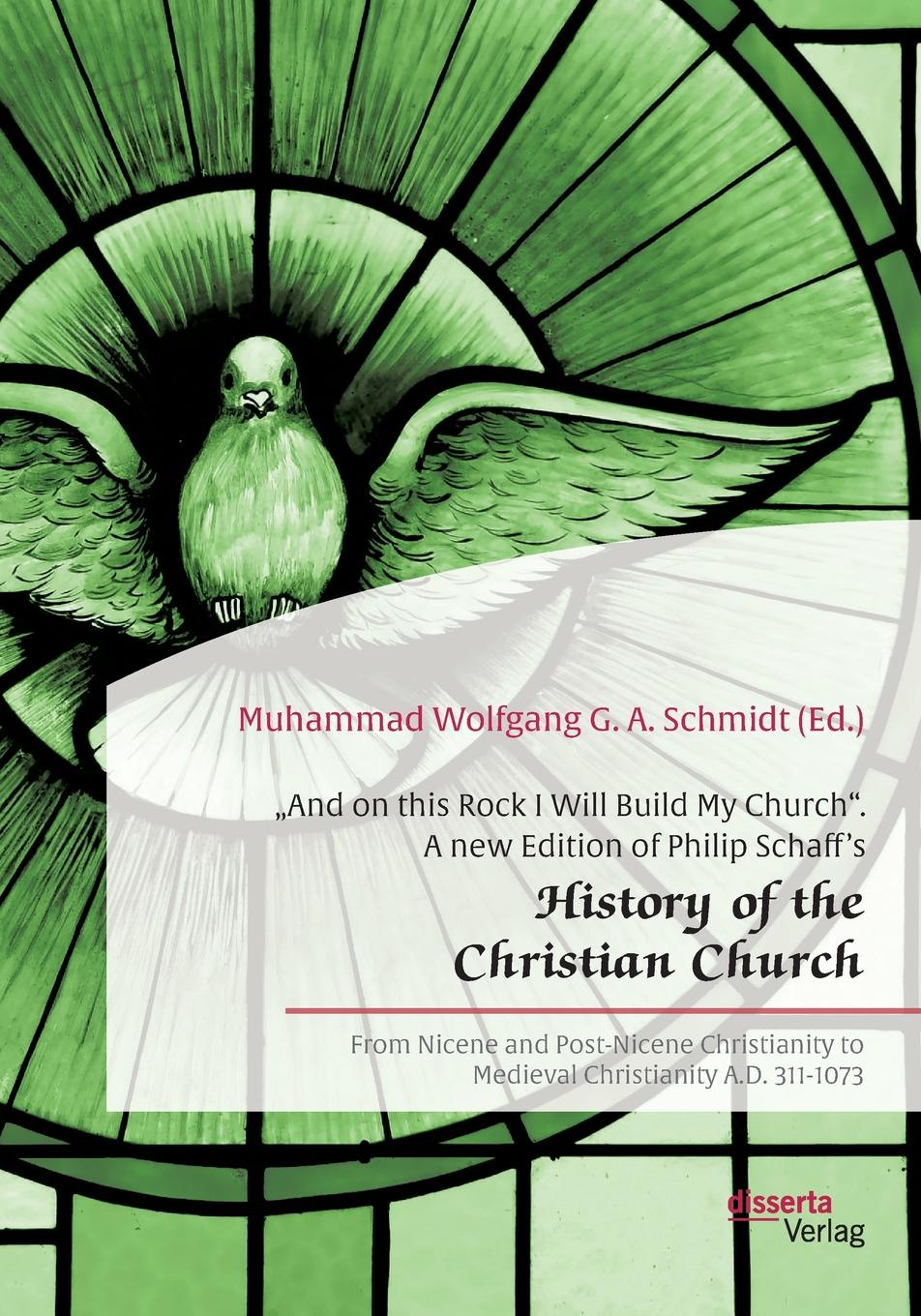 Muhammad Wolfgang G. A. Schmidt .And on this Rock I Will Build My Church. A new Edition of Philip Schaff.s .History of the Christian Church the lily of tiflis a sketch from georgian church history