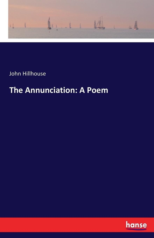 John Hillhouse The Annunciation. A Poem the annunciation 10124
