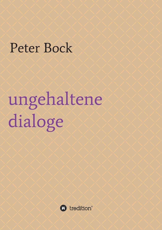 Peter Bock ungehaltene dialoge цена и фото