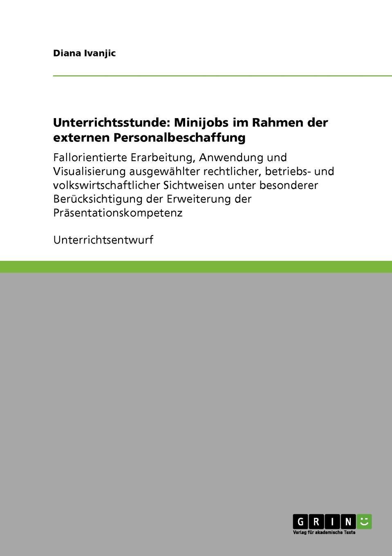 Unterrichtsstunde. Minijobs im Rahmen der externen Personalbeschaffung Unterrichtsentwurf aus dem Jahr 2005 im Fachbereich BWL - Didaktik...