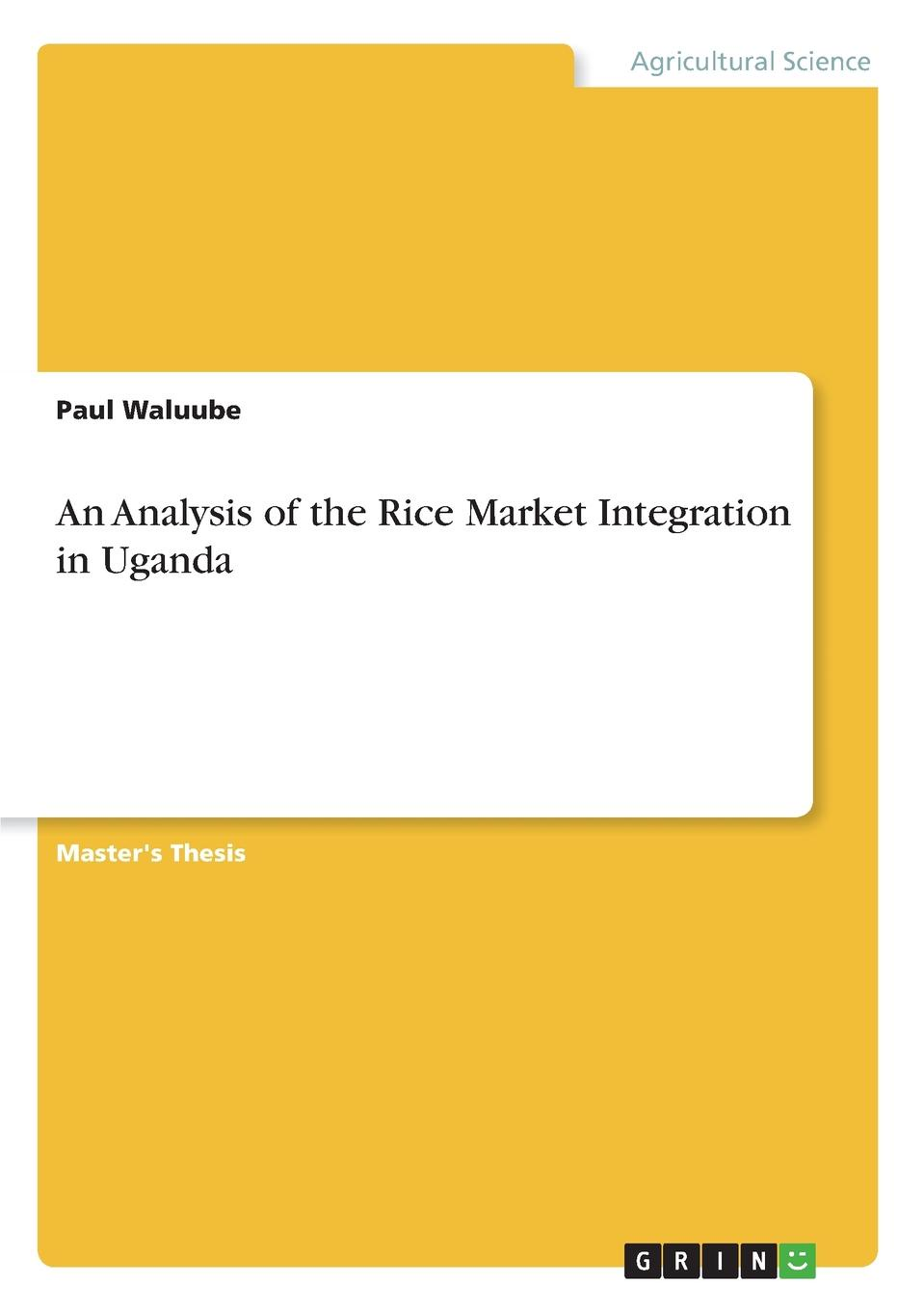 Paul Waluube An Analysis of the Rice Market Integration in Uganda halil kiymaz market microstructure in emerging and developed markets price discovery information flows and transaction costs