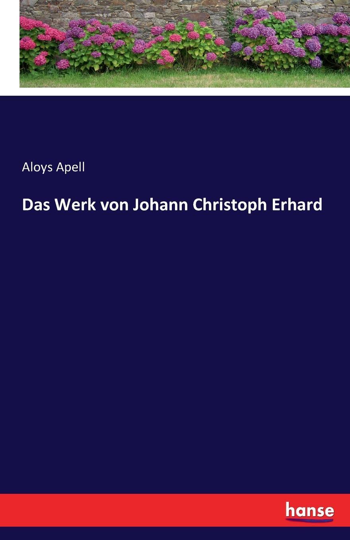 Aloys Apell Das Werk von Johann Christoph Erhard th erhard wie bildet man sich zum bergingenieur und hutteningenieur aus