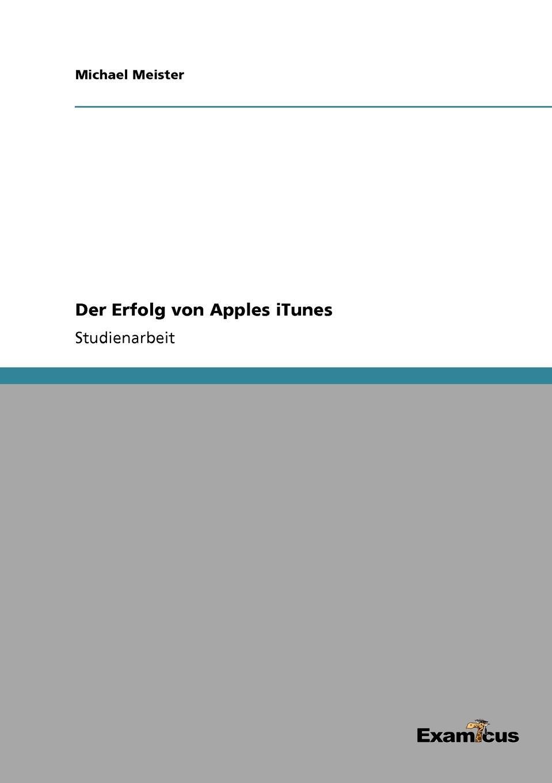 Michael Meister Der Erfolg von Apples iTunes календарь itunes kinozal