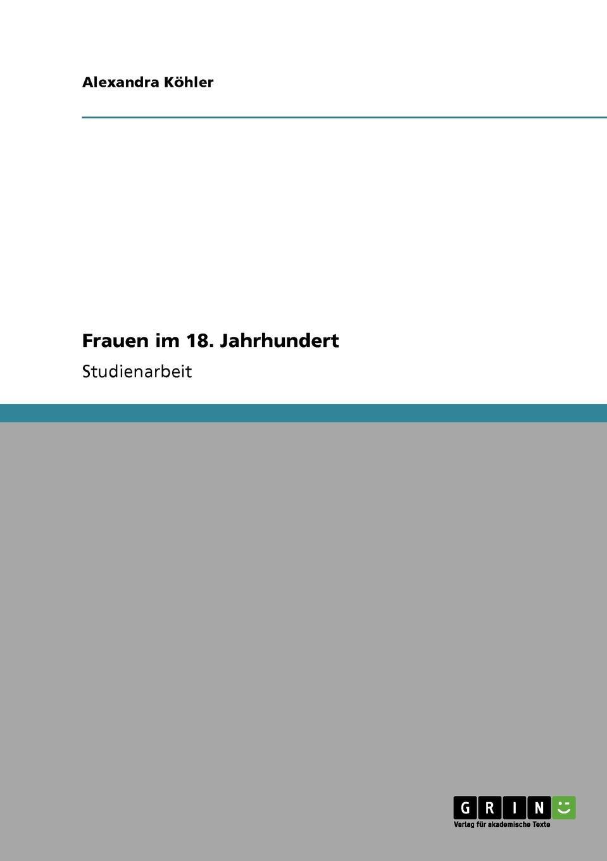 Alexandra Köhler Frauen im 18. Jahrhundert christian bernard warum männer sex wollen und frauen lieben was männer und frauen von sex und liebe wollen