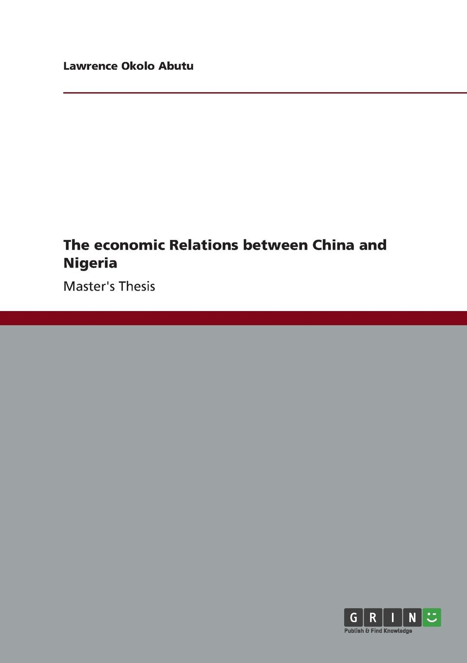 Lawrence Okolo Abutu The economic Relations between China and Nigeria vishaal kishore ricardo s gauntlet economic fiction and the flawed case for free trade