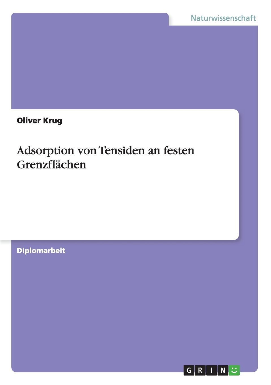 Oliver Krug Adsorption von Tensiden an festen Grenzflachen