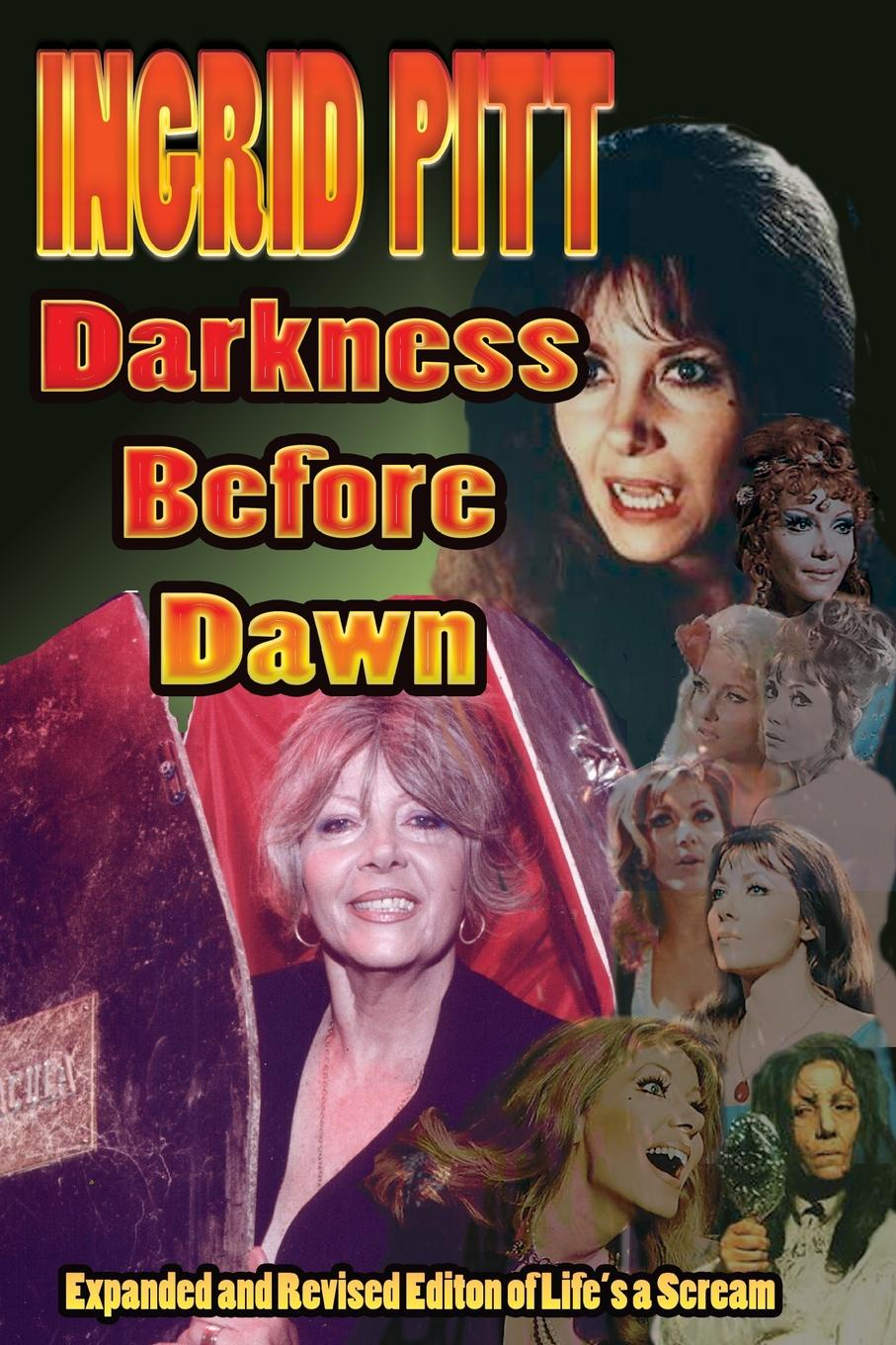 Ingrid Pitt Ingrid Pitt. Darkness Before Dawn The Revised and Expanded Autobiography of Life.s a Scream ingrid weaver eye of the beholder