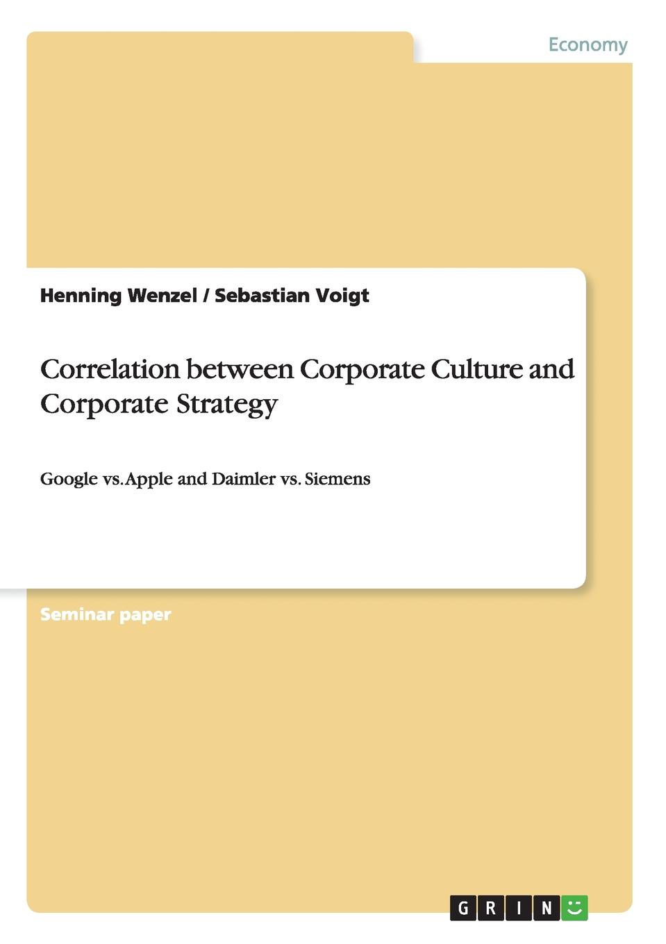 Henning Wenzel, Sebastian Voigt Correlation between Corporate Culture and Corporate Strategy iaroslava blyshchuk exploring family business culture and values as a competitive advantage
