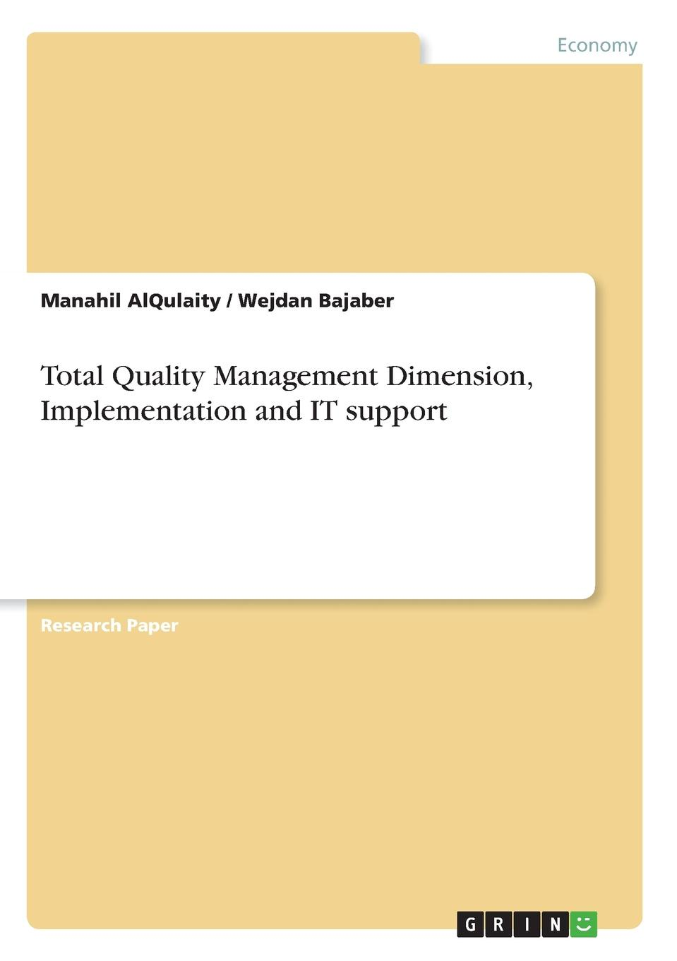 Manahil AlQulaity, Wejdan Bajaber Total Quality Management Dimension, Implementation and IT support abadal salam t hussain measurement techniques of total quality management tqm