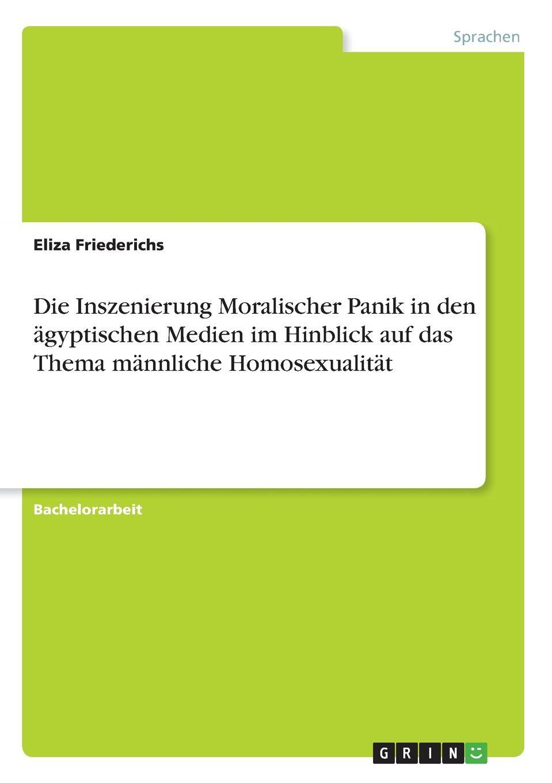Фото - Eliza Friederichs Die Inszenierung Moralischer Panik in den agyptischen Medien im Hinblick auf das Thema mannliche Homosexualitat panik panik panik