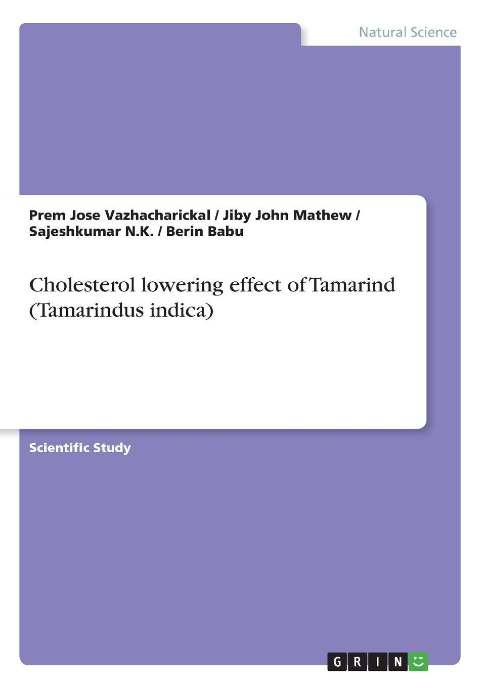 Jiby John Mathew, Sajeshkumar N.K., Prem Jose Vazhacharickal Cholesterol lowering effect of Tamarind (Tamarindus indica) jiby john mathew prem jose vazhacharickal sajeshkumar n k the honey apple and its phytochemical analysis