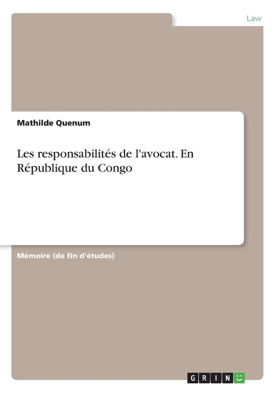 Mathilde Quenum Les responsabilites de l.avocat. En Republique du Congo цены